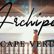Cape Verde - The Archipelago